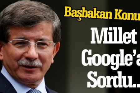 Başbakan Davutoğlu konuşurkan bakın Google'a neyi sorduk