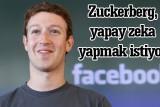 Facebook patronu Zuckerberg yapay zeka yapacağını söyledi