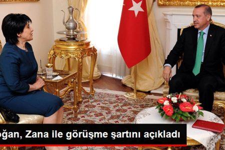 Erdoğan, Leyla Zana ile Görüşme Şartını Açıkladı: Yeminsiz Olmaz