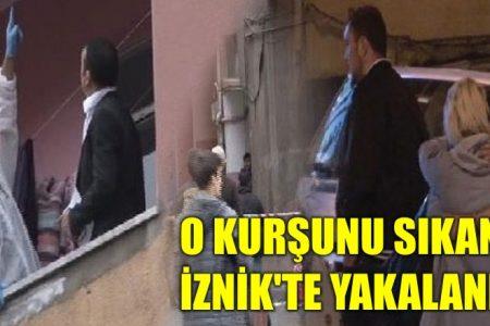 Zanlı İznik'te yakalandı