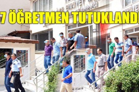 7 öğretmen tutuklandı 8'i şartlı salındı