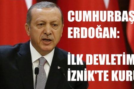 """""""İlk devletimiz İznik'te kuruldu"""""""