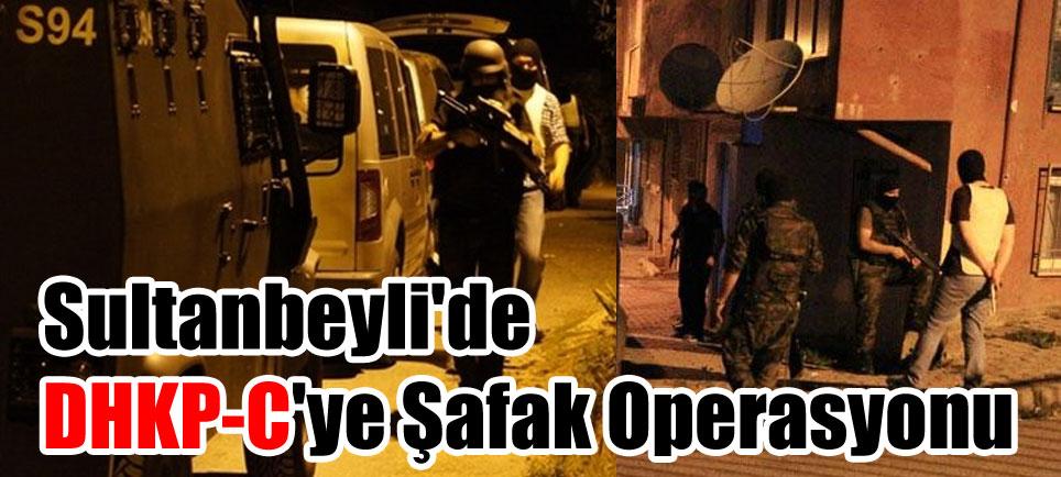 İstanbul Sultanbeyli'de DHKP-C'ye Şafak Operasyonu