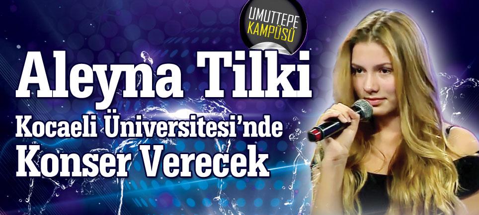 Aleyna Tilki Kocaeli Üniversitesi'nde Konser Verecek