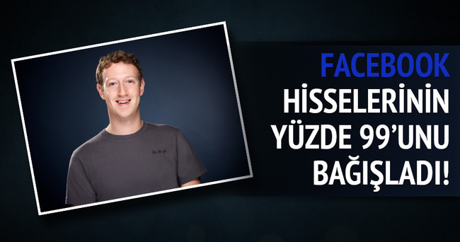 Mark Zuckerberg Facebook'un yüzde 99'unu bağışlayacak